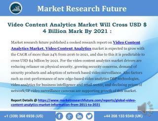 Video Content Analytics market is expected to grow with the CAGR of more than 24% from 2016 to 2021