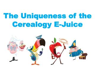 The Uniqueness of the Cerealogy E-Juice