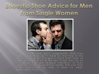 Shoestip shoe Advice for men from single women