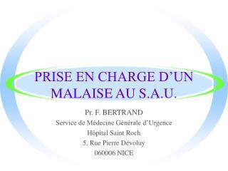 PRISE EN CHARGE D UN MALAISE AU S.A.U.