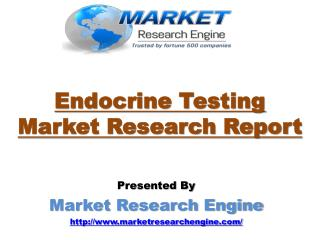 Endocrine Testing Market will Grow Globally at a CAGR of 8.8% during the period of 2015 – 2023 - by Market Research Engi