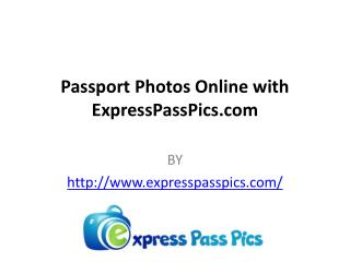 Passport Photos Online with ExpressPassPics.com