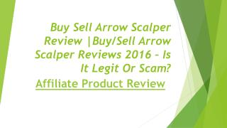 Buy Sell Arrow Scalper Review |Buy/Sell Arrow Scalper Reviews 2016 – Is It Legit Or Scam?
