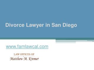 Divorce Lawyer in San Diego - www.famlawcal.com