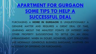 Apartment for gurgaon  some tips to help a successful deal