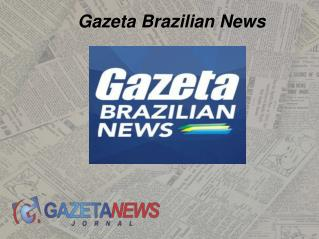 Grow Your Knowledge With  Gazeta Brazilian News