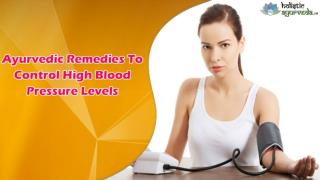 Ayurvedic Remedies To Control High Blood Pressure Levels Naturally