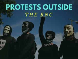 Protests outside the RNC