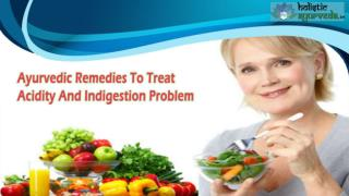 Ayurvedic Remedies To Treat Acidity And Indigestion Problem Naturally