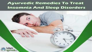 Ayurvedic Remedies To Treat Insomnia And Sleep Disorders Naturally