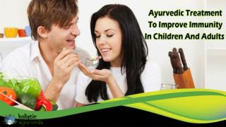 Ayurvedic Treatment To Improve Immunity In Children And Adults