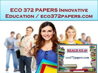 ECO 372 PAPERS Innovative Education / eco372papers.com