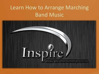 Learn How to Arrange Marching Band Music