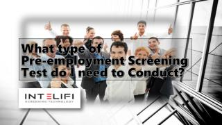 What type of Pre-employment Screening Test do I need to Conduct?