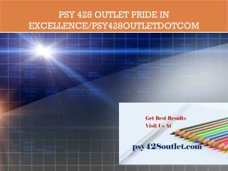 PSY 428 OUTLET Pride In Excellence/psy428outletdotcom