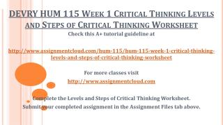 DEVRY HUM 115 Week 1 Critical Thinking Levels and Steps of Critical Thinking Worksheet