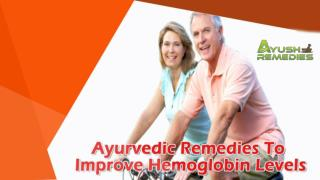 Ayurvedic Remedies To Improve Hemoglobin Levels And Beat Anemia Safely