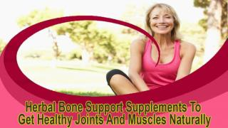 Herbal Bone Support Supplements To Get Healthy Joints And Muscles Naturally
