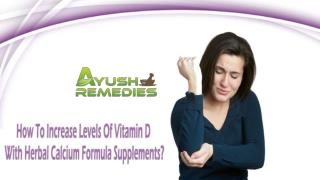 How To Increase Levels Of Vitamin D With Herbal Calcium Formula Supplements?