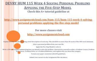 DEVRY HUM 115 Week 4 Solving Personal Problems Applying the Five-Step Model