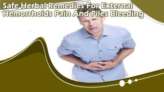 Safe Herbal Remedies For External Hemorrhoids Pain And Piles Bleeding