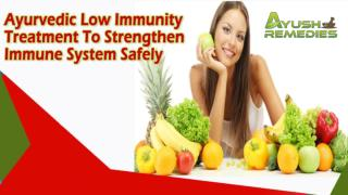 Ayurvedic Low Immunity Treatment To Strengthen Immune System Safely