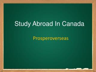 Study in canada, #StudyAbroadcanada, Study Abroad Consultants for canada, canada Education Consultants in Hyderabad � Pr