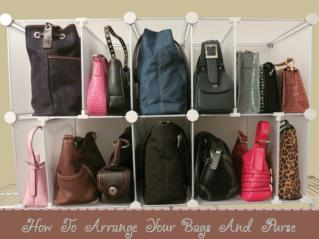How To Arrange Your Bags And Purse