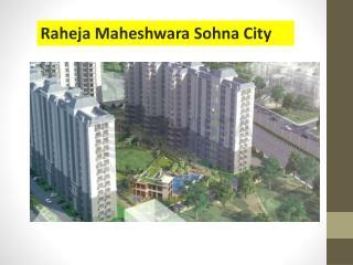Raheja Maheshwara Property of Sohna