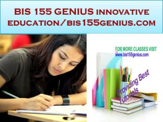 BIS 155 GENIUS innovative education-bis155genius.com