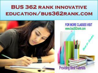 BUS 362 rank innovative education-bus362rank.com
