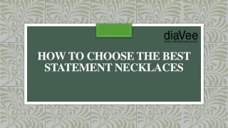 How to choose the best statement necklaces