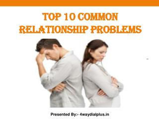 Top 10 Relationship Problems and issues
