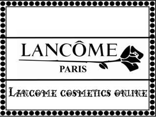 Lancome cosmetics online