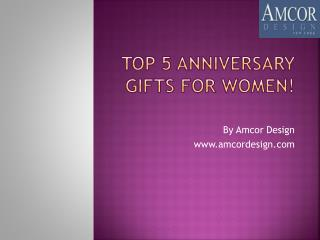 Top 5 Anniversary Gifts for women!