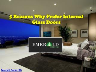 5 Reasons why prefer Internal Glass Doors for home and Office