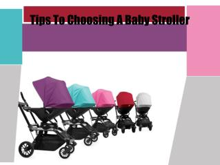 Tips To Choosing A Baby Stroller