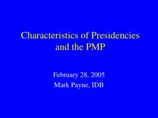 Characteristics of Presidencies and the PMP