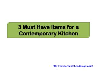 3 Must Have Items for a Contemporary Kitchen