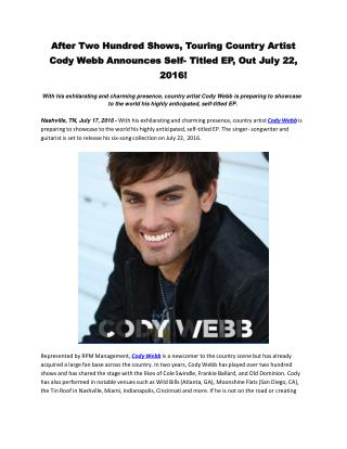 After Two Hundred Shows, Touring Country Artist Cody Webb Announces Self- Titled EP, Out July 22, 2016!