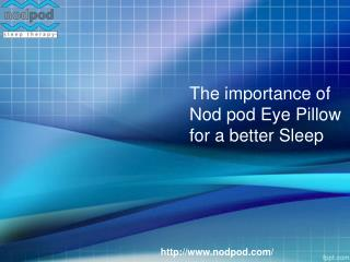 The importance of nod pod eye pillow for a better sleep