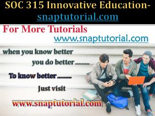 SOC 315 Innovative Education / snaptutorial.com
