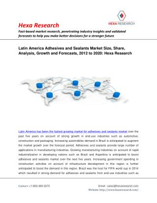 Latin America Adhesives And Sealants Market Analysis, Size, Share, Industry Growth and Forecast to 2020: Hexa Research