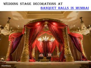 Wedding stage decorations at banquet halls in Mumbai