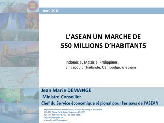 L ASEAN UN MARCHE DE  550 MILLIONS D HABITANTS