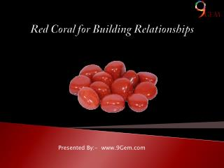 Red Coral for Building Relationships