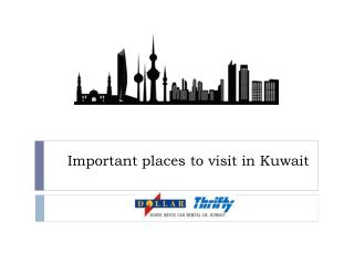 Important places to visit in Kuwait