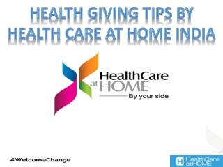 Health Giving Tips by Health Care At Home India