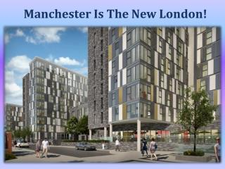 Manchester Is The New London!