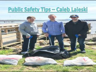 Public Safety Tips – Caleb Laieski